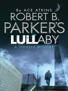 Robert B. Parker&#39;s Lullaby (eBook)